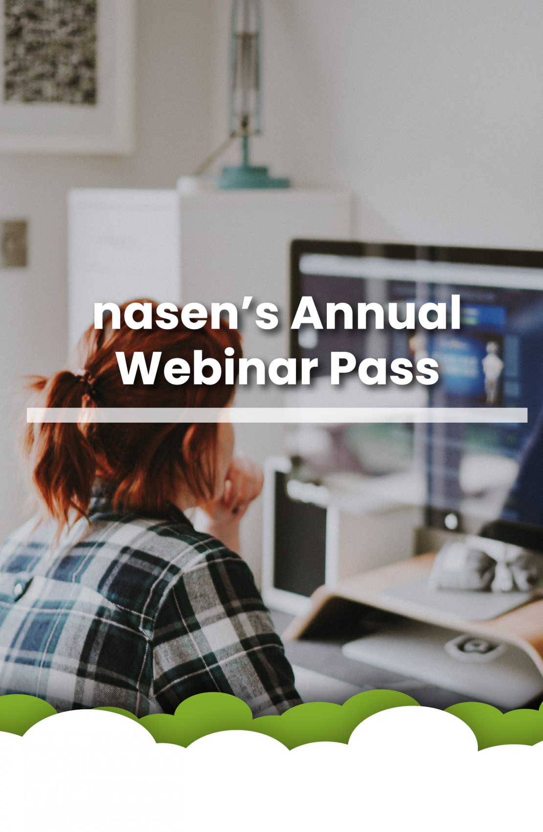 nasen's Annual Webinar pass written on the top of artwork of a woman sat at a computer - green and white clouds frame the bottom of the image
