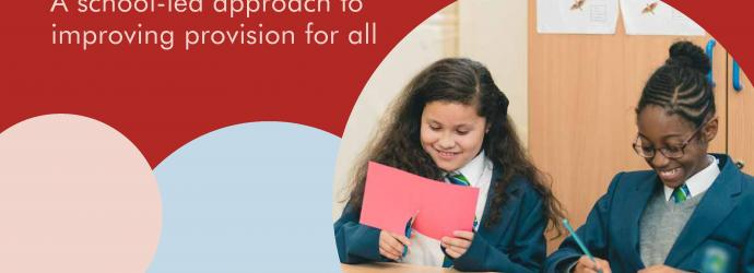 A school - led approach to improving provision for all