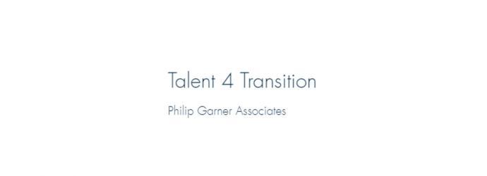 Talent for Transition - Philip Garner Associates